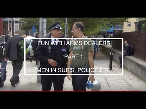 Fun With Arms Dealers Pt 1 - men in suits, police etc