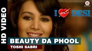 Beauty Da Phool | I Love Desi | Toshi Sabri | Vedant Bali, Krip Suri, Mannt & Soniya Gill