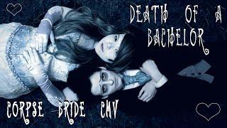 Corpse Bride CMV 💀 Death Of A Bachelor