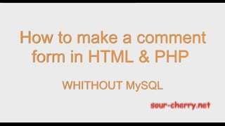 UPDATED VIDEO How to make a comment form in HTML & PHP