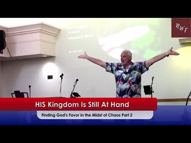 2020 08 15 HIS Kingdom is Still at Hand