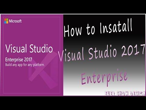 How to Install Visual Studio 2017 Enterprise