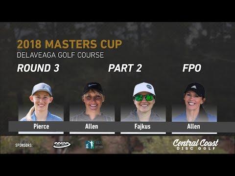 2018 Masters Cup FPO Rd. 3 Pt. 2 (Pierce, Allen, Fajkus, Allen)