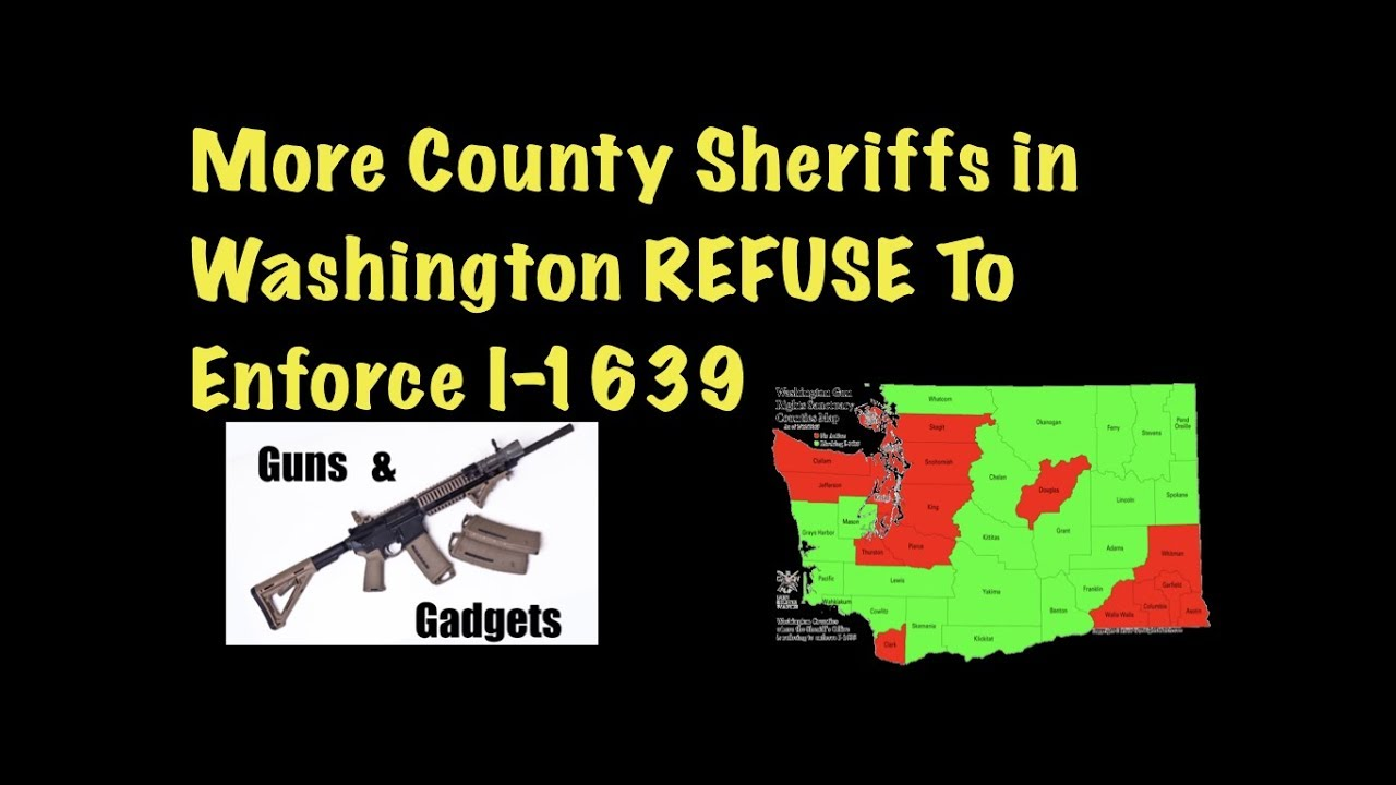 More County Sheriffs in Washington REFUSE To Enforce I-1639