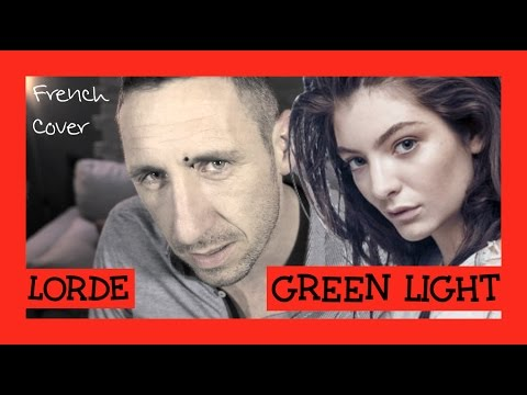lorde green light traduction en francais cover frank cotty youtube. Black Bedroom Furniture Sets. Home Design Ideas