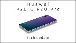 Huawei P20 and P20 Pro | Tech Update [Urdu/Hindi]