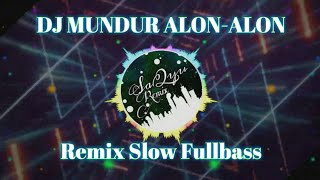 DJ MUNDUR ALON ALON (REMIX GAGAK VERSION) - Original Mix REMIX TERBARU FULLBASS 2019