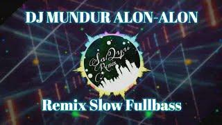 Download DJ MUNDUR ALON ALON (REMIX GAGAK VERSION) - Original Mix REMIX TERBARU FULLBASS 2019