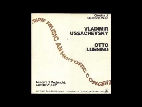 Vladimir Ussachevsky - Otto Luening ‎- Tape Music An Historic Concert (1952/1968) FULL ALBUM