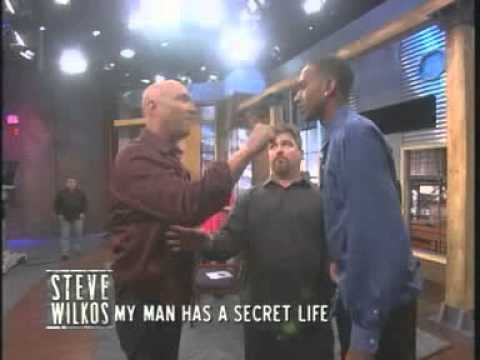 My Man Has A Secret Life (The Steve Wilkos Show)