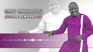 Chris Mwahangila - Mungu Ni Mungu (Official Audio)