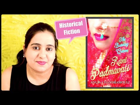 Rani Padmavati: The Burning Queen by Anuja Chadramouli | Book Review