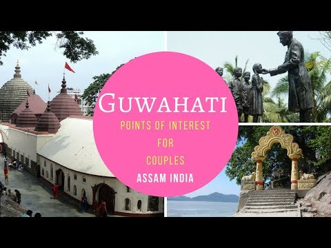 Guwahati Points of Interest for Couples | Top 10 Incredible Places to Visit in Assam