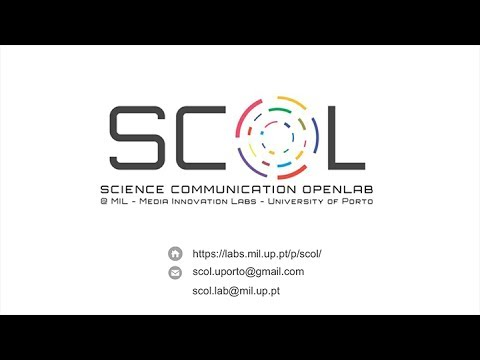 SCOL: Science Communication Open Lab (U.Porto Media Innovation Labs)