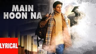 Main Hoon Na Title Track Lyrical Video | Sonu Nigam, Shreya Ghosal | Shahrukh Khan, Sushmita Sen