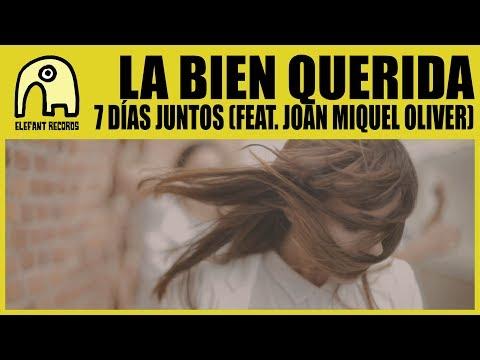 LA BIEN QUERIDA feat. JOAN MIQUEL OLIVER  - 7 Días Juntos [Official]