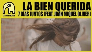 LA BIEN QUERIDA feat. JOAN MIQUEL OLIVER  - 7 Días Juntos [...