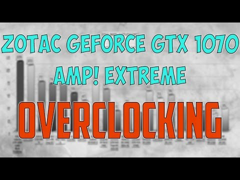 ZOTAC GEFORCE GTX 1070 AMP! EXTREME OVERCLOCKING BENCHMARK / 1080p, 1440p, 4K