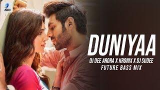 Duniyaa Future Bass Mix DJ Dee Arora X Kronix X DJ Sudee Mp3 Song Download