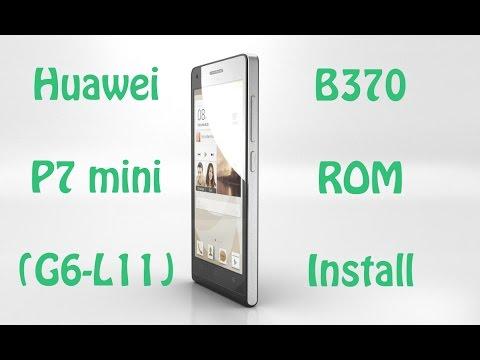 Huawei Ascend P7 mini (G6-L11) B370 ROM Install