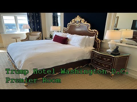 Trump International Hotel Washington D.C. - Room tour | Old Post Office | Premier Room