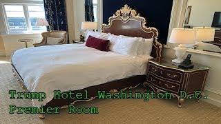 Trump International Hotel Washington D.C. - Room tour | Old Post Office | Premier Room