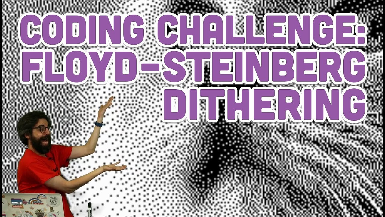 Coding Challenge #90: Floyd-Steinberg Dithering by The Coding Train