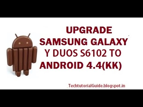 How To Upgrade  Galaxy Y  Duos S6102 To  Kitkat 4.4