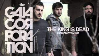 The Gaia Corporation - The King Is Dead (preproduction 2008)