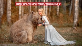 Meeting with Stepan the friendly Russian Bear!!!!