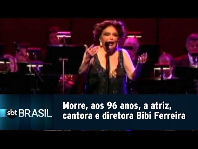 Morre, aos 96 anos, a atriz, cantora e diretora Bibi Ferreira | SBT Brasil (13/02/19)