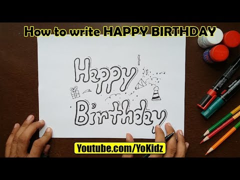 How To Write HAPPY BIRTHDAY In Style With Fancy Letters
