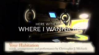 Your Habitation by Christopher James Michaels