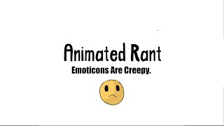 Emoticons Are Creepy | Mrnotthatfamous