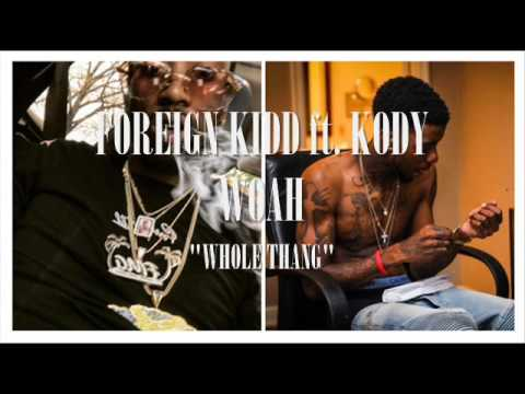 Foreign Kidd ft. Kody Woah