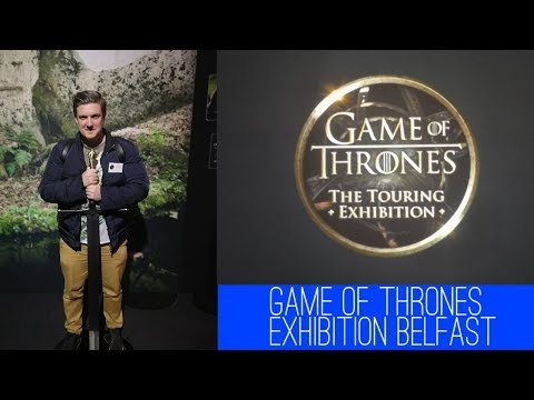 Things To Do Belfast: Game Of Thrones Exhibition Belfast