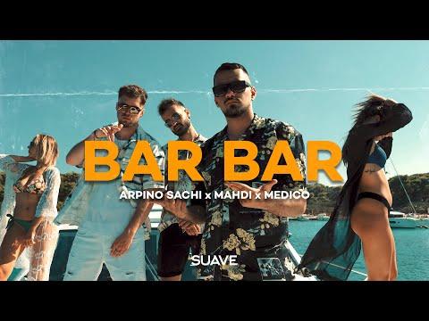 ARPINO SACHI x MAHDI x MEDICO - Bar Bar - SUAVE