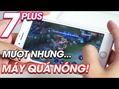 iPhone 7 Plus chơi Liên Quân MƯỢT nhưng quá NÓNG!