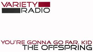 You're Gonna Go Far, Kid by The Offspring