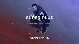 AZET x ZUNA x KMN x SAMRA Type Beat 2019 - SUPER PLUS | prod Claptomanik