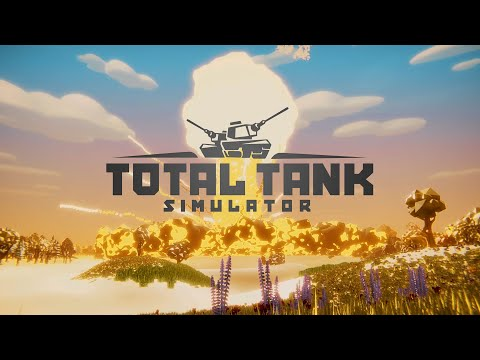 Total Tank Simulator - Out Now!