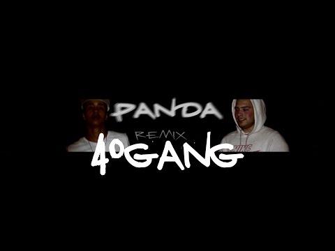 40 GANG - PANDA REMIX