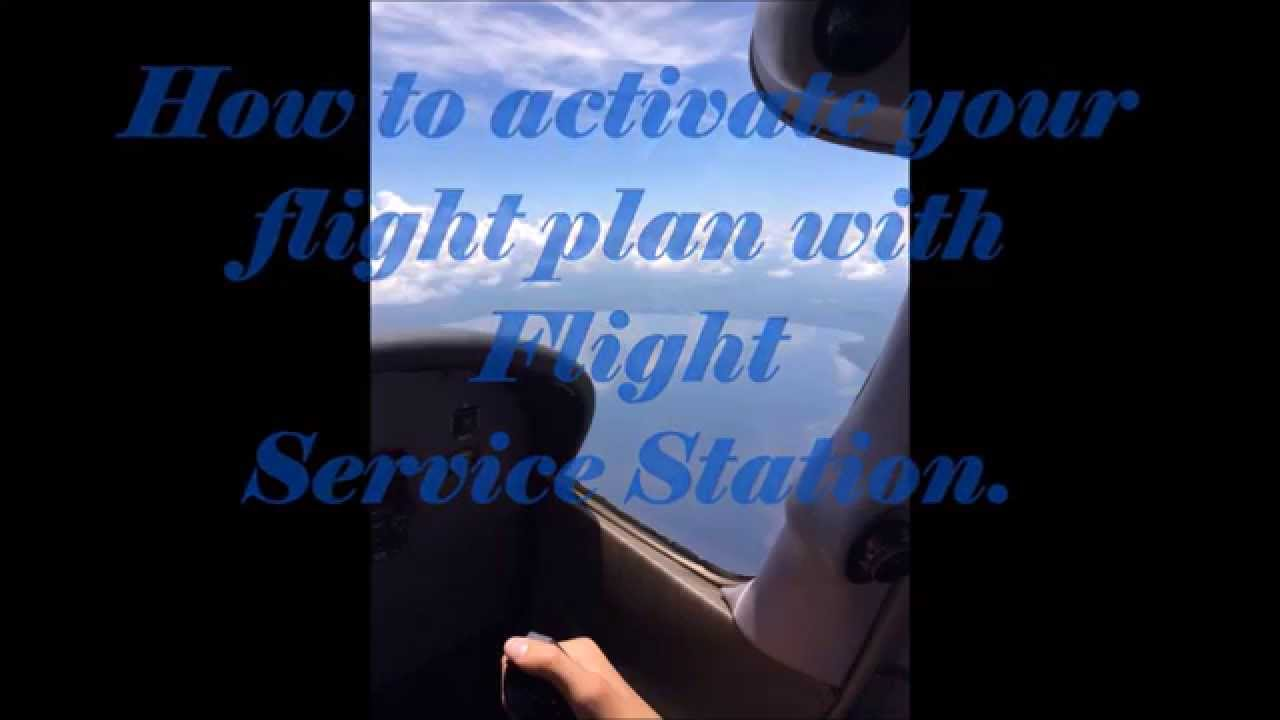 How to Activate Your Flight Plan With Flight Service ...