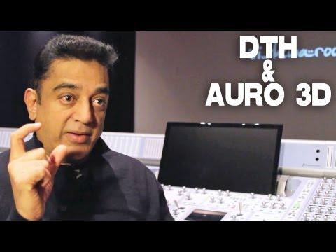 DTH & Auro 3D by Kamal Haasan