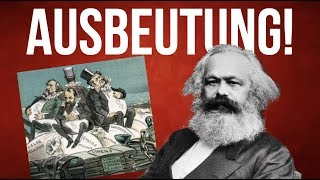 Kapitalismus ist Ausbeutung! - Hatte Marx recht?