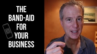 The Band-Aid for Your Business