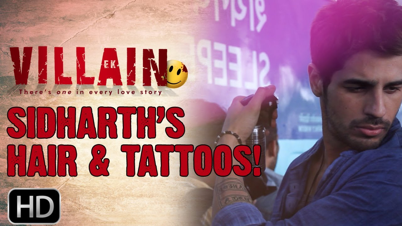 Ek Villain Secret Behind Sidharths Hair Tattoos Youtube