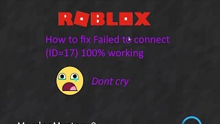 Roblox How to fix failed to connect id=17 100% working