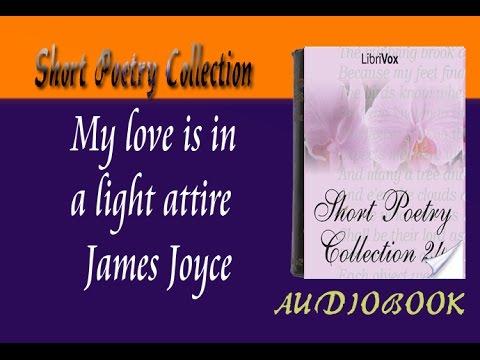 My love is in a light attire James Joyce Audiobook Short Poetry