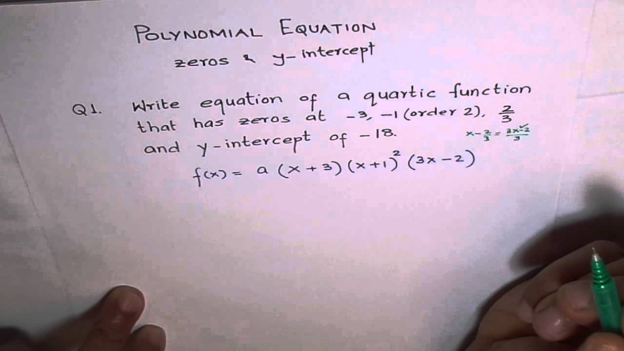 Determine equation of polynomial from zeros and y intercept youtube falaconquin